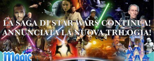 La saga di Star Wars continua! Annunciata la nuova trilogia!