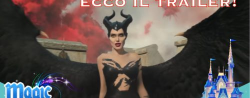 Maleficent: Signora del Male, ecco il trailer!
