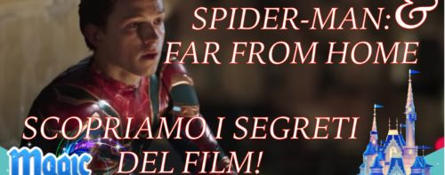 Tom Holland & Spider-Man: Far From Home… scopriamo i segreti del film!