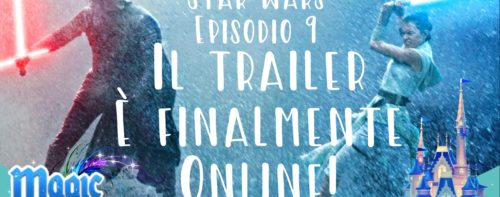 Star Wars Episodio 9: il trailer è finalmente online!